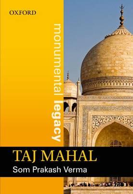 Taj Mahal - Monumental Legacy Series (Hardback)