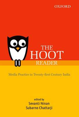 THE HOOT Reader: Media Practice in Twenty-first Century India (Hardback)