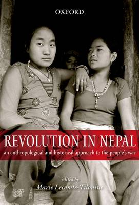 Revolution in Nepal: An Anthropological and Historical Approach to the People's War (Hardback)