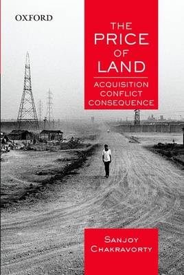 The Price of Land: Acquisition, Conflict, Consequence (Hardback)
