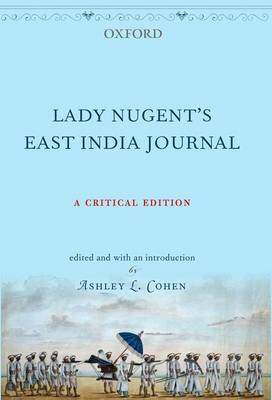 Lady Nugent's East India Journal: A Critical Edition (Hardback)