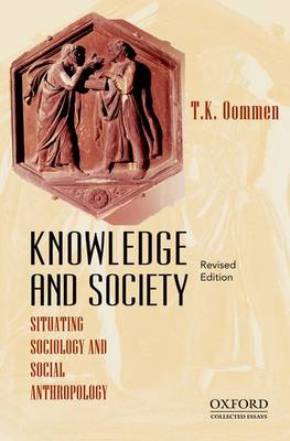 Knowledge and Society: Situating Sociology and Social Anthropology, Revised Edition - Collected Essays (Hardback)