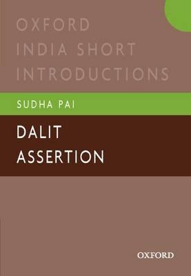 Dalit Assertion: Oxford India Short Introductions - Oxford India Short Introductions Series (Paperback)