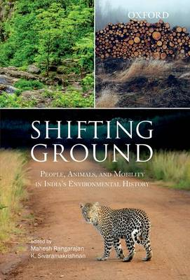 Shifting Ground: People, Animals, and Mobility in India's Environmental History (Hardback)