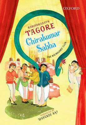 Chirakumar Sabha: The Bachelor's Club: A Comedy in Five Acts (Paperback)