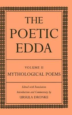 The Poetic Edda Volume II: Mythological Poems - Dronke Poetic Edda (Hardback)
