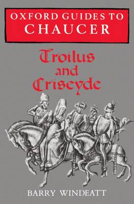 Oxford Guides to Chaucer: Troilus and Criseyde - Oxford Guides to Chaucer (Paperback)