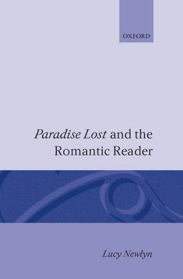 'Paradise Lost' and the Romantic Reader (Hardback)