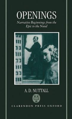 Openings: Narrative Beginnings from the Epic to the Novel (Hardback)