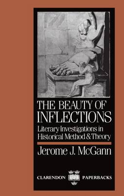 The Beauty of Inflections: Literary Investigations in Historical Method and Theory - Clarendon Paperbacks (Paperback)