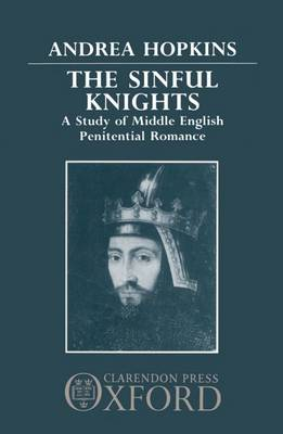The Sinful Knights: A Study of Middle English Penitential Romance (Hardback)