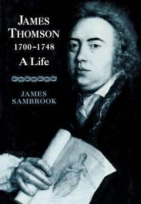 James Thomson (1700-1748): A Life (Hardback)