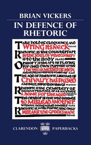 In Defence of Rhetoric - Clarendon Paperbacks (Paperback)