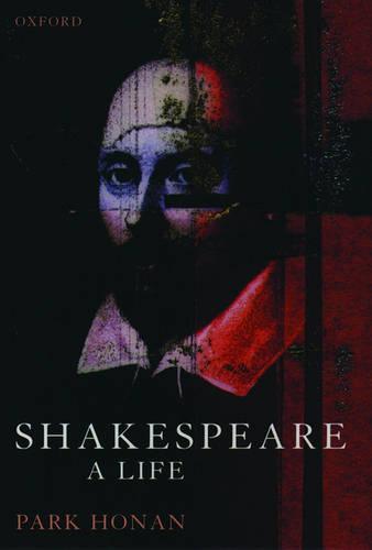 Shakespeare: A Life (Hardback)