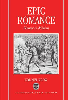 Epic Romance: Homer to Milton (Hardback)