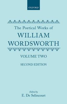 The Poetical Works of William Wordsworth: Volume II (Hardback)