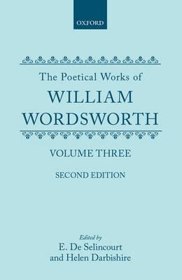 The Poetical Works of William Wordsworth: Volume III (Hardback)