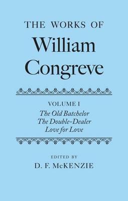 The Works of William Congreve: Volume I (Hardback)