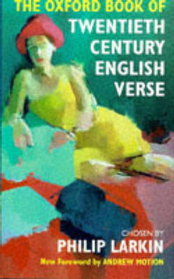 The Oxford Book of Twentieth Century English Verse - Oxford Books of Verse (Hardback)