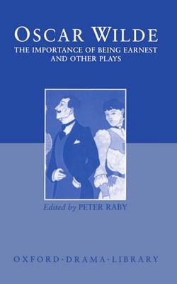 The Importance of Being Earnest and Other Plays: Lady Windermere's Fan; Salome; A Woman of No Importance; An Ideal Husband; The Importance of Being Earnest (Hardback)
