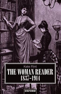 The Woman Reader 1837-1914 - Clarendon Paperbacks (Paperback)