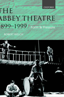 The Abbey Theatre, 1899-1999: Form and Pressure (Hardback)