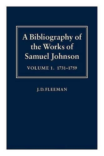 A Bibliography of the Works of Samuel Johnson: Volume I: 1731-1759 - A Bibliography of the Works of Samuel Johnson (Hardback)