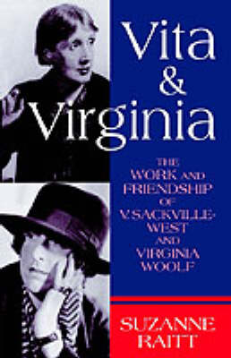 Vita and Virginia: The Work and Friendship of V. Sackville-West and Virginia Woolf (Paperback)