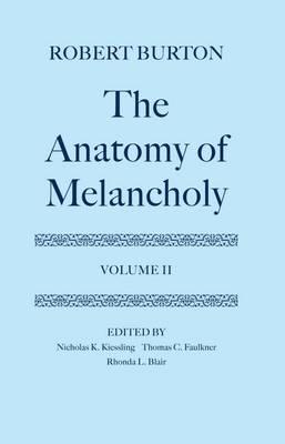 The Anatomy of Melancholy: Volume II - Oxford English Texts (Hardback)