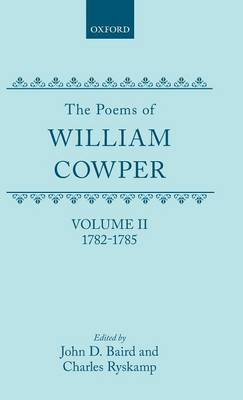 The Poems of William Cowper: Volume II: 1782-1785 - Oxford English Texts (Hardback)