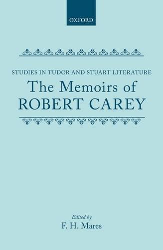 The Memoirs of Robert Carey (Hardback)