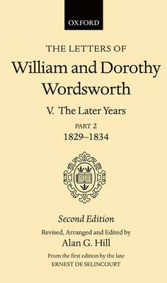 The Letters of William and Dorothy Wordsworth: Volume V. The Later Years: Part 2. 1829-1834 - Letters of William and Dorothy Wordsworth (Hardback)