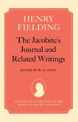The Jacobite's Journal and Related Writings - The Wesleyan Edition of the Works of Henry Fielding (Hardback)