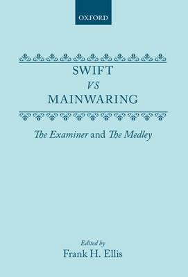 Swift vs. Mainwaring: The Examiner and The Medley (Hardback)