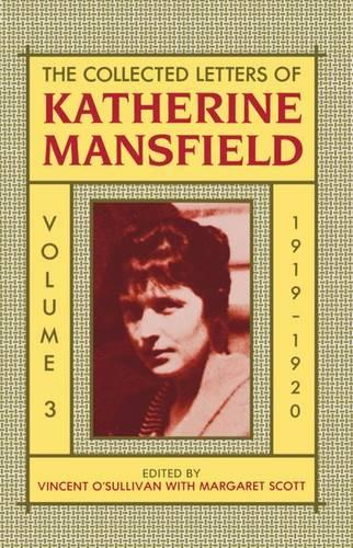 The Collected Letters of Katherine Mansfield: Volume III: 1919-1920 - Collected Letters of Katherine Mansfield (Hardback)