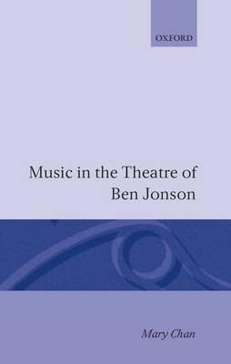 Music in the Theatre of Ben Jonson (Hardback)