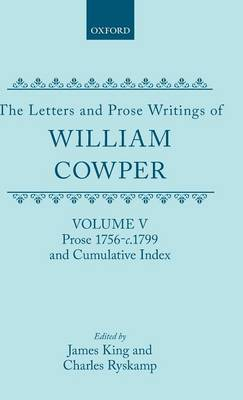 The Letters and Prose Writings: V: Prose 1756-c.1799 and Cumulative Index - The Letters and Prose Writings (Hardback)
