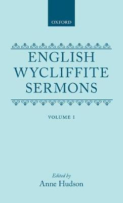 English Wycliffite Sermons: Volume I - English Wycliffite Sermons (Hardback)