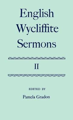 English Wycliffite Sermons: Volume II - English Wycliffite Sermons (Hardback)