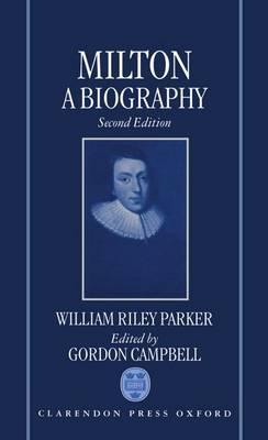 Milton: A Biography: Volume I: The Life (Hardback)