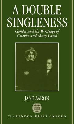 A Double Singleness: Gender and the Writings of Charles and Mary Lamb (Hardback)