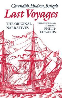 Last Voyages: Cavendish, Hudson, Ralegh. The Original Narratives (Hardback)