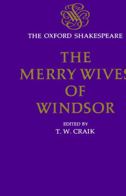 The Oxford Shakespeare: The Merry Wives of Windsor - The Oxford Shakespeare (Hardback)