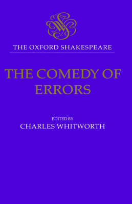 The Oxford Shakespeare: The Comedy of Errors - The Oxford Shakespeare (Hardback)