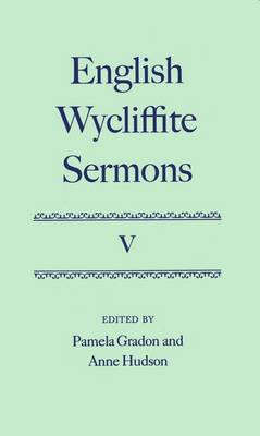 English Wycliffite Sermons: Volume V - English Wycliffite Sermons (Hardback)