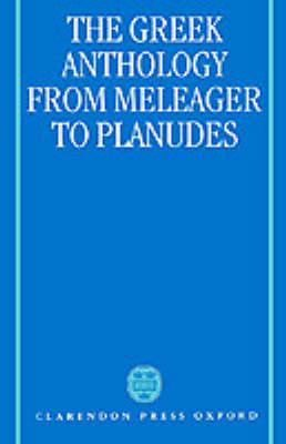 The Greek Anthology from Meleager to Planudes (Hardback)