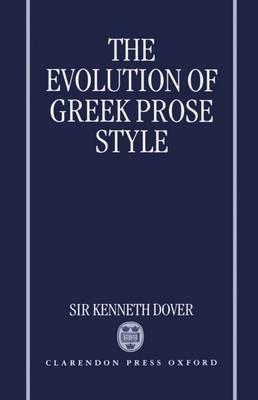 The Evolution of Greek Prose Style (Hardback)
