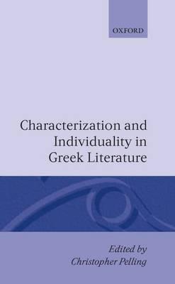 Characterization and Individuality in Greek Literature (Hardback)