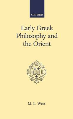 Early Greek Philosophy and the Orient (Hardback)