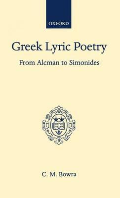 Greek Lyric Poetry from Alcman to Simonides (Hardback)